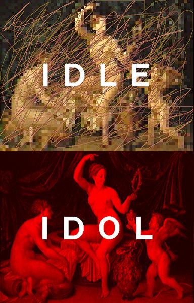 Idle / Idol;